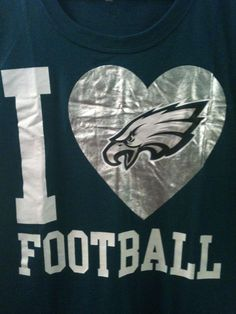 A little bit of a feminine way to put it, but its expressing love for Eagles and football
