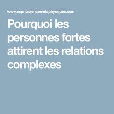 Pourquoi les personnes fortes attirent les relations complexes