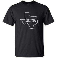 Home & State (Texas or other) T-Shirt for Men, Women or Kids Tshirt or Onesie by designstudiosigns on Etsy https://www.etsy.com/listing/164837295/home-state-texas-or-other-t-shirt-for