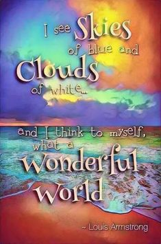 Always loved this song, such beautiful words. Have a wonderful day everyone! World Quotes, Life Quotes, Daily Quotes, Life Is Beautiful, Beautiful Words, Beautiful Things, Positive Songs, Get A Life, What A Wonderful World