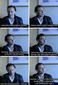How he reacted when told that he got the role of Loki... I love that! He sat on the pavement to contemplate his existence for a bit. Of course he did.