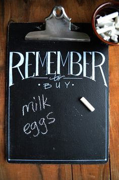 Grocery List Clipboard. Looks easier than the paper/deco pauge method. Maybe use cricut chalkboard font cart?