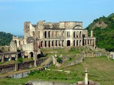 Palais de Sans Souci - Haiti. Side note: The Sans Souci palace in Germany is equally as magnificent. And they have a fascinating historical connection.