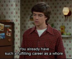 70 Best That 70s Show Quotes - NSF - Music Magazine