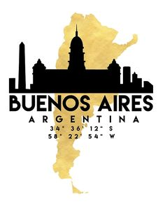 BUEANOS AIRES ARGENTINA SILHOUETTE SKYLINE MAP ART -  The beautiful silhouette skyline of Buenos Aires and the great map of Argentina in gold, with the exact coordinates of Buenos Aires make up this amazing art piece. A great gift for anybody that has love for this city.  buenos aires argentina downtown silhouette skyline map coordinates souvenir gold