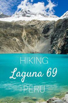 Laguna 69, Huascaran national park, Peru, best of Peru, hiking in Peru, Huaraz hiking, what to do in Peru, what to see in Peru, must do in Peru