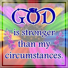 Stronger than heartache, Stronger than grief.  I know this to be true!   Breathe.  Think.  Pray.  Listen.  Even if you can't say the words, God knows what's in your heart! http://www.loapower.net/sp/
