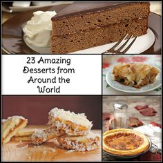 23 Amazing Desserts from Around the World  #deserts # chocolatecake #cake #pudding #recipe