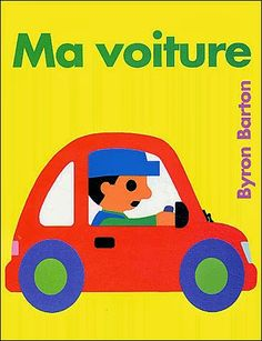 My Car Board Book by Byron Barton 0060560452 9780060560454 Used Books, Books To Read, Diy Pour Enfants, Album Jeunesse, Transportation Theme, Modern Books, Graphic Artwork, Common Core Standards, Day For Night