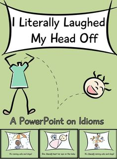 Idiom PowerPoint- 2-in-1 lesson. Teaches about the word literally and many common idioms with illustrations. Worksheet included!