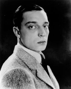 Buster Keaton -- early hollywoodland comedian in silent film. Very funny & sexy looking man. So deadpan, anything he did was funny.  A close contender to Mr. CHaplin...
