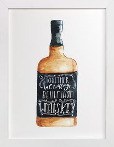 Better than whiskey by Lulaloo at minted.com
