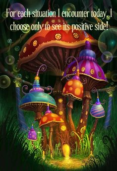Love the #quote ... Whatever happens to you today, try to find the good in it, look for the good in people and always remember to 'always look on the bright side of life'...God bless you xx...:):)...Love the #whimsical #mushroom graphic equally. There must be fairies about, mustn't there?