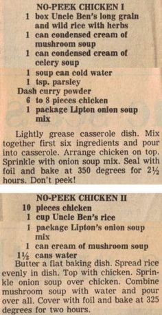 No-Peek Chicken Recipes – Clipping; this is almost identical to a recipe mom made while growing up! (NOTE TO SELF: Use the No-Peek Chicken II Recipe. Fix with 6 Chicken breasts & sub Chicken stock for the the water)** Retro Recipes, Old Recipes, Vintage Recipes, Turkey Recipes, Chicken Recipes, Cooking Recipes, Recipies, Baked Chicken, Supper Recipes
