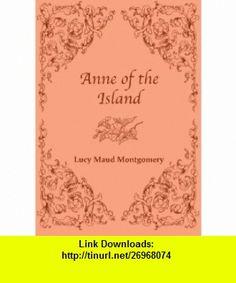 Anne of the Island (9781477523629) Lucy Maud Montgomery , ISBN-10: 1477523626  , ISBN-13: 978-1477523629 ,  , tutorials , pdf , ebook , torrent , downloads , rapidshare , filesonic , hotfile , megaupload , fileserve