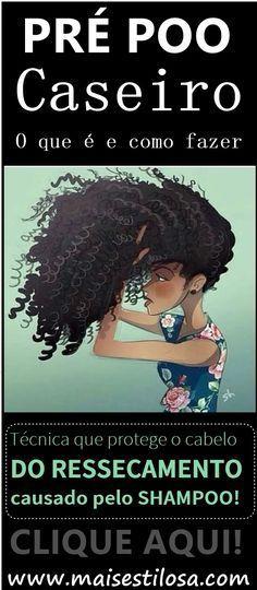 Pré Poo/ Pré Shampoo: O que e Como Fazer: Técnica que protege o cabelo do ressecamento causado pelo shampoo! #prépoo #preshampoo #prepoocaseiro #DIY #natureba#receitascaseiras #receitacaseira #haircurl #curl #cachos #cabeloscacheados #hair #longhair #hidratação #hidrataçãocapilar