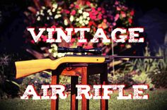 Vintage Aiir Rifle - Gecado mod .25