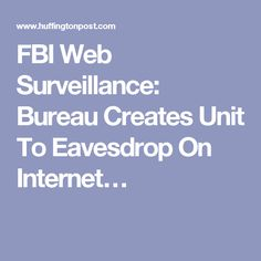 FBI Web Surveillance: Bureau Creates Unit To Eavesdrop On Internet…