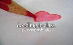 I totally do this because I have nothing better to d without my BFF in class with me:( Little Things, Girly Things, 3 Things, Teen Dictionary, Justgirlythings, Ex Machina, My Notebook, Girly Quotes, Quotes Quotes