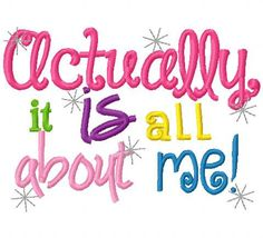 Actually it is all about me princess Embroidery by DazzlinStitches, $1.99