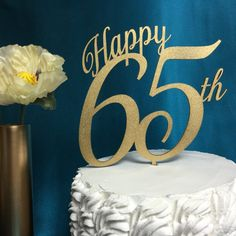 Our Happy 65th Cake Topper Is Unique We Have Laser Cut This Item From Recycled
