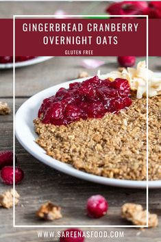 Gingerbread Cranberry Overnight Oats – Sareena's Food Tart Filling, Plant Based Milk, Gluten Free Oats, Cranberry Sauce, Overnight Oats, My Recipes, Gingerbread, Oatmeal, Kitchens