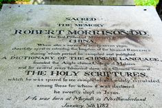 Personal close-up photo of the gravestone of Robert Morrison DD (1782-1834) at the old East India Protestant Cemetery in Macau, China.  Dr Morrison was the first Christian Protestant missionary in China and translated the complete Holy Bible into the Chinese language.