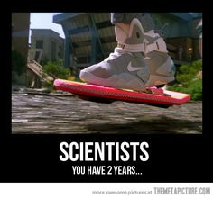 Make this happen, scientists.