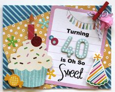Turning 40 is Oh So Sweet Card | Pretty plz