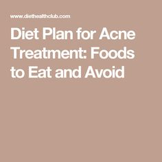 Diet Plan for Acne Treatment: Foods to Eat and Avoid