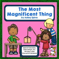 I love this book, The Most Magnificent Thing by Ashley Squires! In our special education resource room, we read the book, and summarized it. Resource Room Teacher, Special Education Teacher, Teaching Plan, Teaching Resources, Third Grade Writing, Second Grade, The Most Magnificent Thing, Types Of Learners, Self Contained Classroom