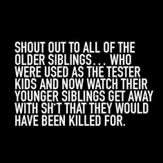 Shout Out to the Older Siblings funny family jokes funny quotes siblings joke humor funny pictures funny images