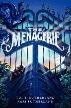 The Menagerie (Menagerie, By : Tui T. Sutherland Book Excerpt : Logan Wilde is accidentally drawn into the mysterious, dangerous world o. Wings Of Fire, Chapter Books, New Chapter, Wyoming, New York Times, Spiderwick, Fantasy Books, Fantasy Fiction, Fantasy Series