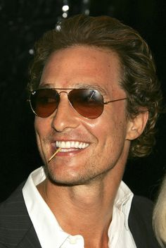 Matthew McConaughey - lol, he even looks good with a toothpick in his mouth (and that's one of my pet peeves)
