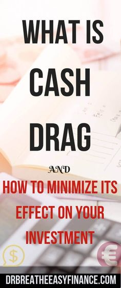 "Holding cash in your portfolio for too long can create a negative impact on your returns, often referred to as ""Cash Drag"" or ""Performance Drag"". Use these tricks to decrease cash drag on your investment. Investment Tips, Investment Portfolio, Investing Money, Saving Money, Time Value Of Money, Finance Tips, Finance Blog, Lost Money, Early Retirement"