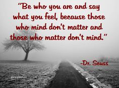 Be who you are  #lifequotes #bewhoyouare #Quotes