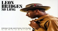 """LEON BRIDGES TO PROVIDE NEW SONG """"SO LONG"""" FOR THE MOVIE """"CONCUSSION"""" STARRING WILL SMITH"""