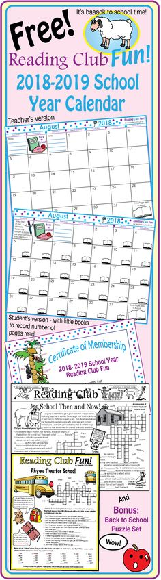 FREE - For teachers and parents who like to plan ahead, our new 2018-2019 back-to-school calendar kit is ready -- hot off the press! Includes: • Reading Club Fun Membership Certificate • 2018-2019 School Year Calendar (August to July) - Teacher Edition • 2018-2019 School Year Calendar (August to July) - Student Edition (Kids can record number of pages read) • School Then and Now (Colonial vs. Modern) Puzzle Set, and more