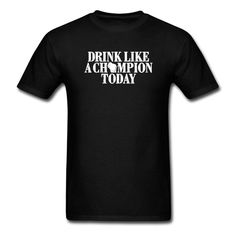 DRINK LIKE A CHAMPION TODAY WISCONSIN Men's T-Shirt 100% Cotton Short Sleeve O-Neck Custom Made Good Quality T Shirt