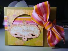 Ok, this is one of my fav birthday cards made with scraps and a Cricut Imagine print/cut HBD message. Isn't the ribbon large and in charge??