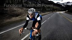 3 Workouts to Raise Your Functional Threshold Power