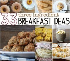 There's not another meal I love more than breakfast. If every meal were breakfast, I'd eat it 3 times a day. 33 3 Ingredient Breakfasts!
