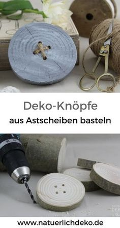 Deko-Knöpfe aus Astscheiben basteln Beautiful deco buttons made of knots easy to make yourself. Wooden Decor, Wooden Crafts, Wooden Diy, Diy And Crafts, Diy Wood, Branch Decor, How To Make Buttons, Handmade Books, Button Crafts
