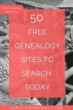 50 Completely Free Genealogy Research Sites to Search for Your Ancestors