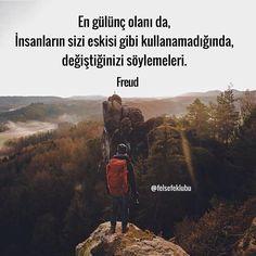 En gülünç olanı da, İnsanların sizi eskisi gibi kullanamadığında, değiştiğinizi söylemeleri. - Freud #sözler #anlamlısözler #güzelsözler #manalısözler #özlüsözler #alıntı #alıntılar #alıntıdır #alıntısözler