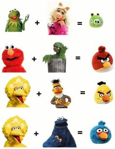 Angry Birds are genetic mutations of the Muppets