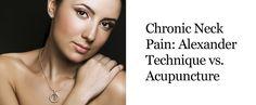 Research Trial shows Alexander Technique & Acupuncture help reduce Neck Pain. Journal | Annals of Internal Medicine Nov 2015