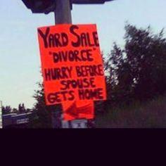 Funny Yard Sale #Divorce, #Funny, #Husband, #RoadSigns, #Sale, #Wife