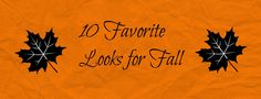 10 Best Looks for Fall - Fashion trends and ideas