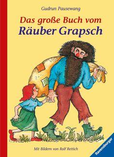 Das große Buch vom Räuber Grapsch (Gudrun Pausewang), ab 6 Jahre